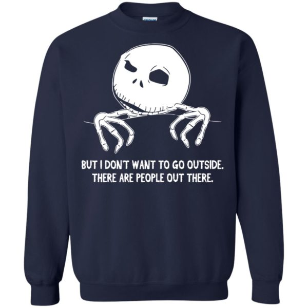 Jack Skellington But I Don't Want To Go Outside There Are People Out There