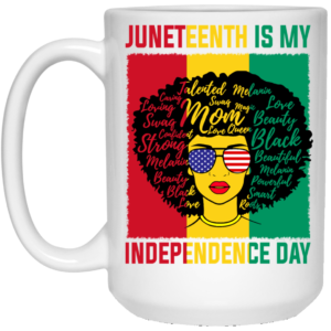 Juneteenth Is My Independence Day American Flag
