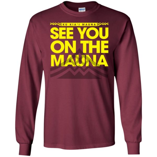 Ku Kiai Mauna See You On The Mauna Shirt, Long Sleeve T-Shirt