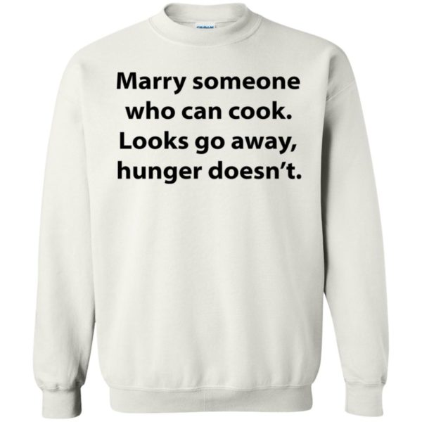 Marry Someone Who Can Cook Looks Go Away Hunger Doesn't