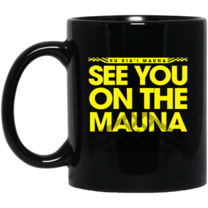 Ku Kiai Mauna See You On The Mauna