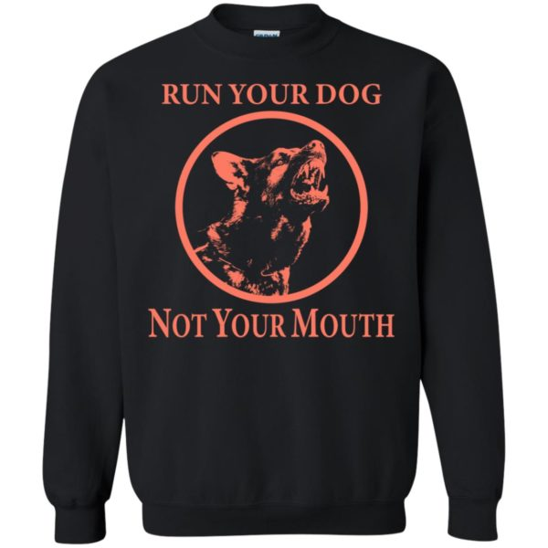 Run Your Dog Not You Mouth
