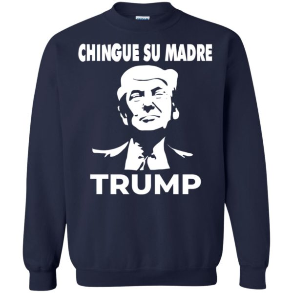 Chingue Su Madre Trump