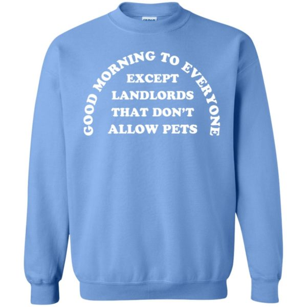 Good Morning To Everyone Except Landlords That Don't Allow Pets