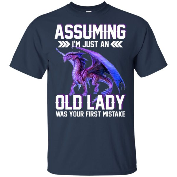 Dragon Assuming I'm Just An Old Lady Was Your First Mistake