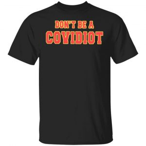 Don't Be A Covidiot