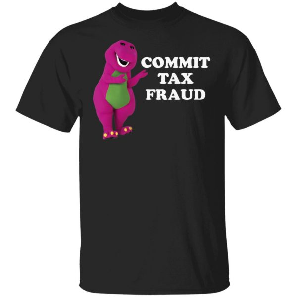 Barney and Friends Commit Tax Fraud shirt