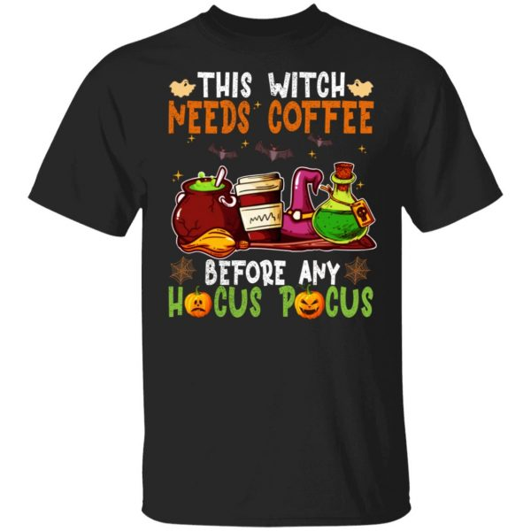 This Witch Needs Coffee Before Any Hocus PocusShirt