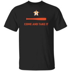 Houston Astros Come and Take It Shirt